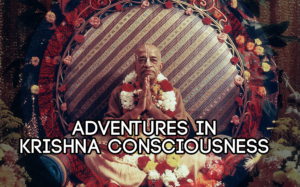 Adventures in Krishna Consciousness
