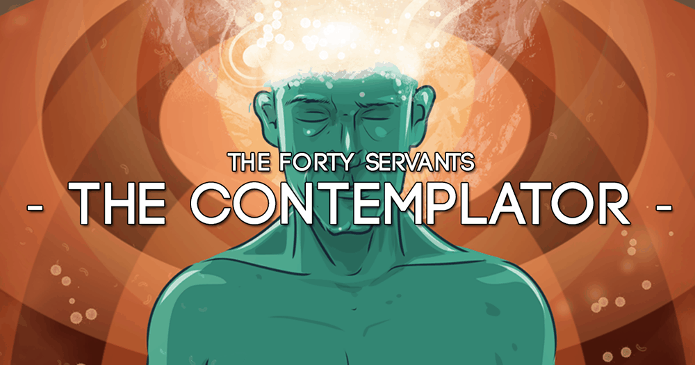 The Contemplator - Forty Servants