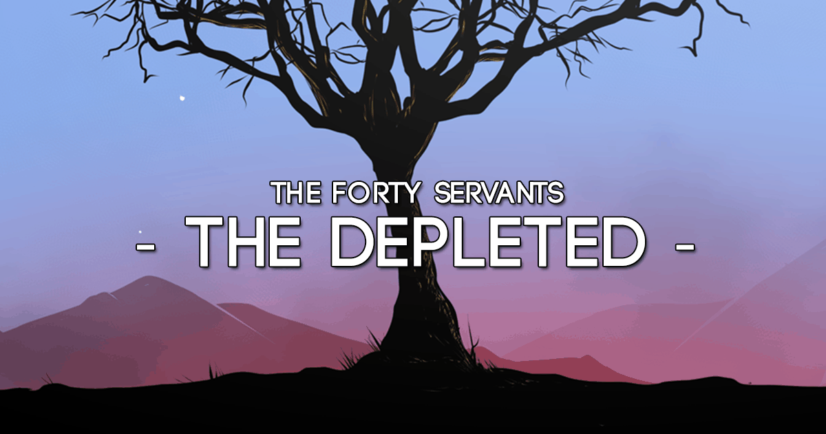 The depleted - The Forty Servants