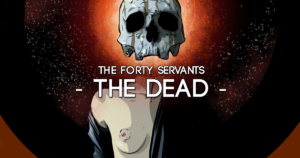 The Dead - The Forty Servants