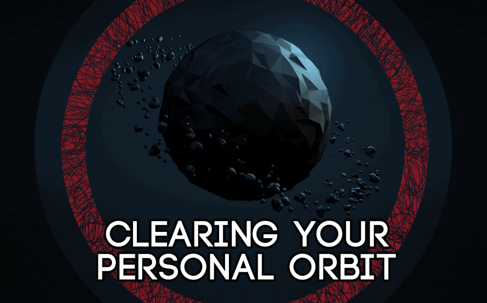 Clearing Your Personal Orbit