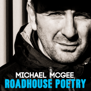 Michael McGee - Roadhouse Poetry